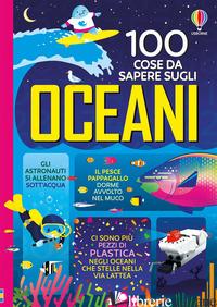 100 COSE DA SAPERE SUGLI OCEANI -