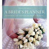 A BRIDE'S PLANNER - HECKMAN, MARSHA