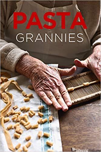 Pasta Grannies - Vicky Bennison