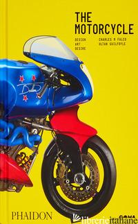 MOTORCYCLE. DESIRE, ART, DESIGN. EDIZ. ILLUSTRATA (THE) - FALCO CHARLES M.; GUILFOYLE ULTAN