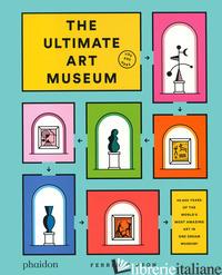 ULTIMATE ART MUSEUM. EDIZ. ILLUSTRATA (THE) - GIPSON FERREN