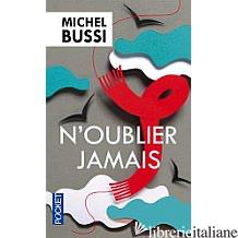 N'OUBLIER JAMAIS - BUSSI MICHEL