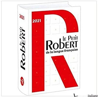 PETIT ROBERT DE LA LANGUE FRANCAISE 2021 (LE) - AAVV