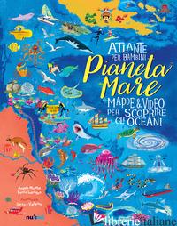 PIANETA MARE. MAPPE & VIDEO PER SCOPRIRE GLI OCEANI. EDIZ. A COLORI - LAVAGNO ENRICO; MOJETTA ANGELO