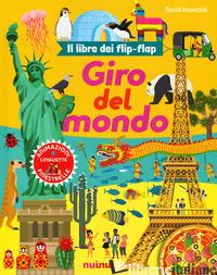 GIRO DEL MONDO. IL LIBRO DEI FLIP-FLAP. EDIZ. A COLORI - HAWCOCK DAVID