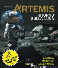 ARTEMIS. RITORNO SULLA LUNA. LA NUOVA MISSIONE DELLA NASA - HAWCOCK DAVID