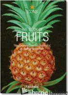 BOOK OF FRUITS. EDIZ. ITALIANA, SPAGNOLA E PORTOGHESE (THE) - PELLGRU-GAGEL UTA