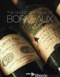 Grand Chateaux Of Bordeaux The Hb -