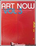ART NOW 3. EDIZ. MULTILINGUE - HOLZWARTH H. W. (CUR.)