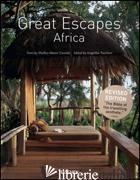 GREAT ESCAPES AFRICA. EDIZ. INGLESE, FRANCESE E TEDESCA - CASSIDY SHELLEY-MAREE; TASCHEN ANGELIKA