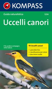 GUIDA NATURALISTICA N. 1204. UCCELLI CANORI - AAVV