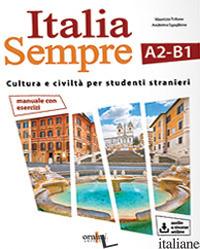 ITALIA SEMPRE (A2-B1). MANUALE DI CULTURA E CIVILTA' ITALIANA PER STRANIERI. CON - SGAGLIONE ANDREINA; TRIFONE MAURIZIO