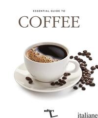 ESSENTIAL GUIDE TO COFFEE - GARCIA JURADO J.
