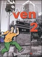 NUEVO VEN. LIBRO DE EJERCICIOS. PER LE SCUOLE SUPERIORI. CON CD AUDIO. CON ESPAN -