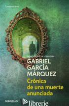 CRONICA DE UNA MUERTE ANUNCIADA - GARCIA MARQUEZ GABRIEL