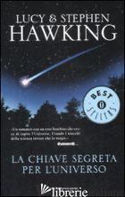 CHIAVE SEGRETA PER L'UNIVERSO (LA) - HAWKING LUCY; HAWKING STEPHEN