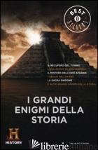 GRANDI ENIGMI DELLA STORIA. HISTORY CHANNEL (I) - HISTORY CHANNEL