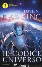 CODICE DELL'UNIVERSO (IL) - HAWKING LUCY; HAWKING STEPHEN