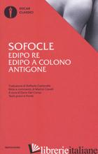 EDIPO RE-EDIPO A COLONO-ANTIGONE. TESTO GRECO A FRONTE - SOFOCLE; CAVALLI M. (CUR.); DEL CORNO D. (CUR.)