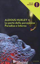 PORTE DELLA PERCEZIONE-PARADISO E INFERNO (LE) - HUXLEY ALDOUS