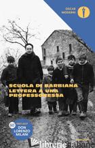 LETTERA A UNA PROFESSORESSA - MILANI LORENZO; SCUOLA DI BARBIANA (CUR.)