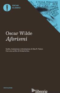 AFORISMI - WILDE OSCAR; FALZON A. R. (CUR.)