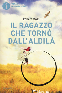 RAGAZZO CHE TORNO' DALL'ALDILA' (IL) - MOSS ROBERT