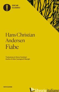 FIABE - ANDERSEN HANS CHRISTIAN; CASTAGNOLI MANGHI A. (CUR.)
