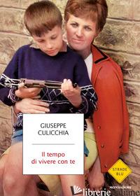 TEMPO DI VIVERE CON TE (IL) - CULICCHIA GIUSEPPE