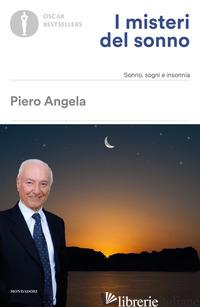 MISTERI DEL SONNO. SONNO, SOGNI E INSONNIA (I) - ANGELA PIERO