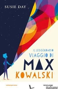 LEGGENDARIO VIAGGIO DI MAX KOWALSKI (IL) - DAY SUSIE