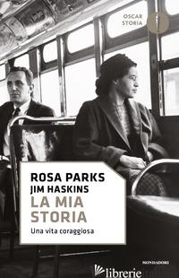 MIA STORIA. UNA VITA CORAGGIOSA (LA) - PARKS ROSA
