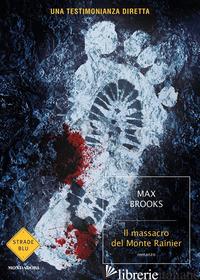 MASSACRO DEL MONTE RAINIER (IL) - BROOKS MAX