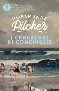 CERCATORI DI CONCHIGLIE (I) - PILCHER ROSAMUNDE