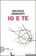 IO E TE - AMMANITI NICCOLO'