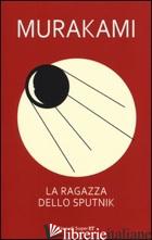 RAGAZZA DELLO SPUTNIK (LA) - MURAKAMI HARUKI