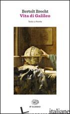 VITA DI GALILEO. TESTO TEDESCO A FRONTE - BRECHT BERTOLT; ONETO G. (CUR.)