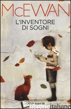 INVENTORE DI SOGNI (L') - MCEWAN IAN