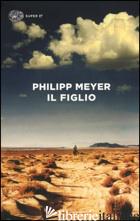 FIGLIO (IL) - MEYER PHILIPP