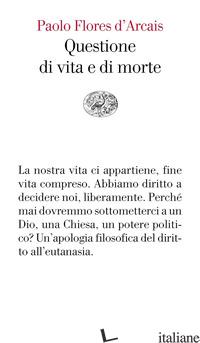 QUESTIONE DI VITA E DI MORTE - FLORES D'ARCAIS PAOLO
