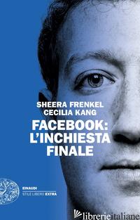 FACEBOOK: L'INCHIESTA FINALE - FRENKEL SHEERA; KANG CECILIA