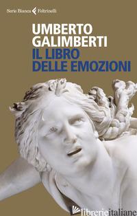 LIBRO DELLE EMOZIONI (IL) - GALIMBERTI UMBERTO