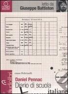 DIARIO DI SCUOLA LETTO DA GIUSEPPE BATTISTON. AUDIOLIBRO. CD AUDIO FORMATO MP3 - PENNAC DANIEL