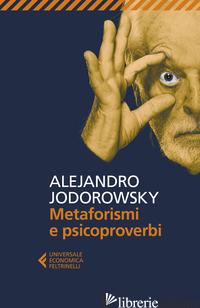 METAFORISMI E PSICOPROVERBI - JODOROWSKY ALEJANDRO