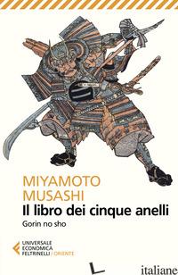 LIBRO DEI CINQUE ANELLI. GORIN NO SHO (IL) - MIYAMOTO MUSASHI; PANATERO M. (CUR.); PECUNIA T. (CUR.)