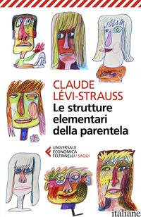 STRUTTURE ELEMENTARI DELLA PARENTELA (LE) - LEVI-STRAUSS CLAUDE; CIRESE A. M. (CUR.)