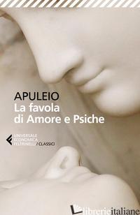 FAVOLA DI AMORE E PSICHE. TESTO LATINO A FRONTE (LA) - APULEIO; SACCHINI S. (CUR.)