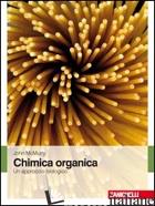 CHIMICA ORGANICA. UN APPROCCIO BIOLOGICO - MCMURRY JOHN
