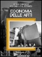 ECONOMIA DELLE ARTI - CANDELA GUIDO; SCORCU ANTONELLO