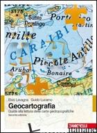 GEOCARTOGRAFIA. GUIDA ALLA LETTURA DELLE CARTE GEOTOPOGRAFICHE - LAVAGNA ELVIO; LUCARNO GUIDO